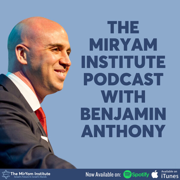 The MirYam Institute Podcast with Benjamin Anthony Podcast Artwork Image