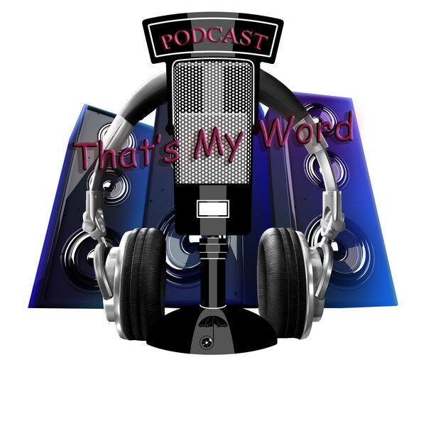 That's My Word Podcast Artwork Image