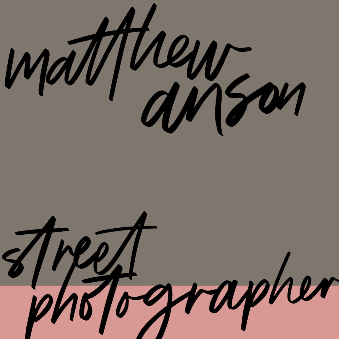 #68: Street Photographer: Matthew Anson: Capturing Time