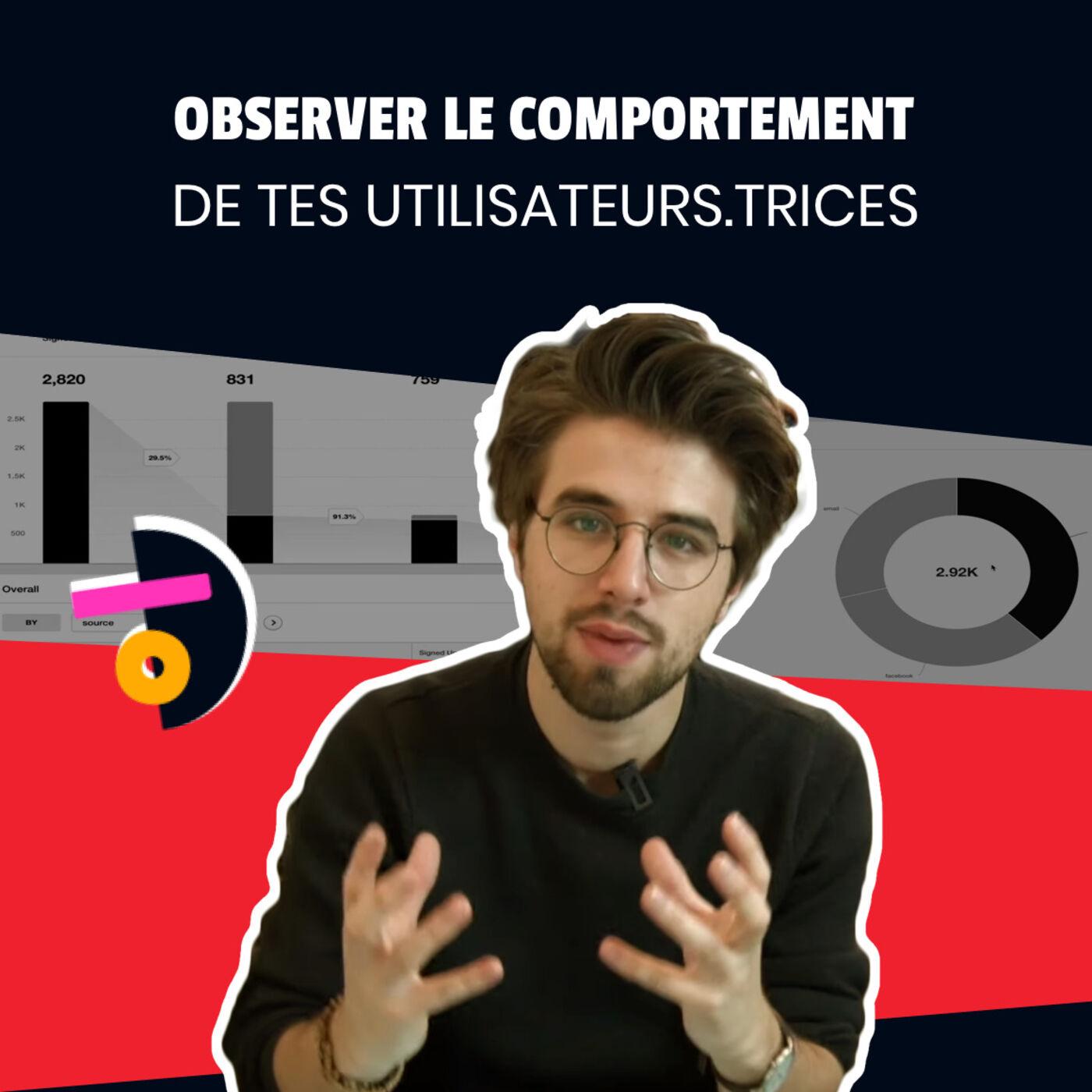 Ep 4 - Observer le comportement de tes utilisateurs.trices I Saison 2 Koudetat Entreprendre
