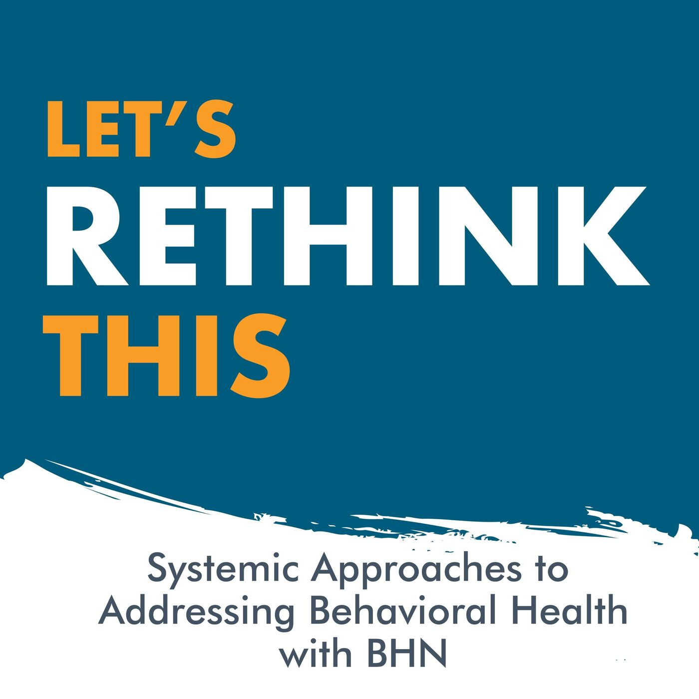 Systemic Approaches to Behavioral Health with BHN