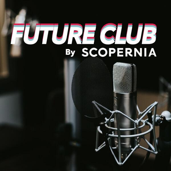 Future Club by Scopernia Podcast Artwork Image