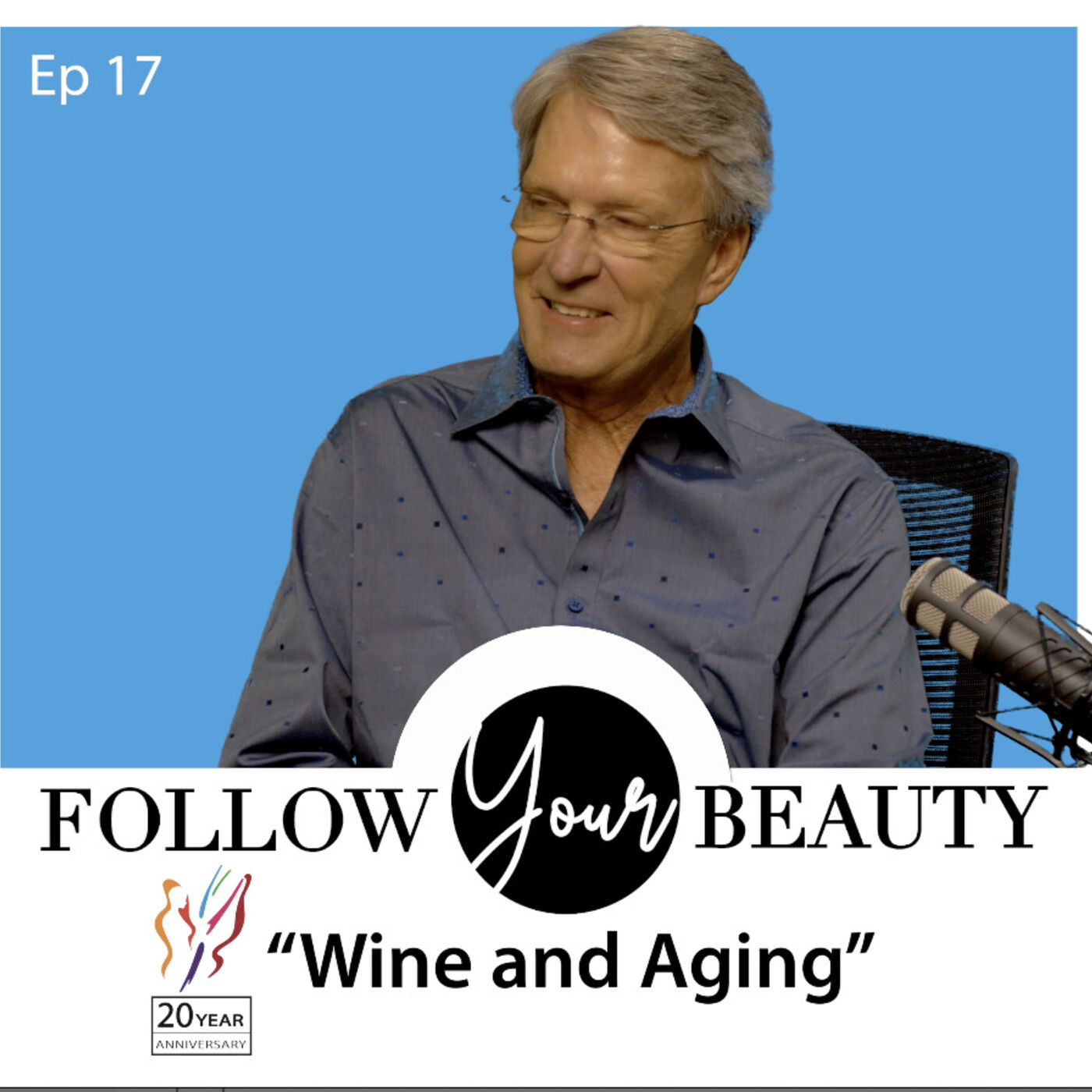 Follow Your Beauty - Wine and Aging with Jerry Whitney