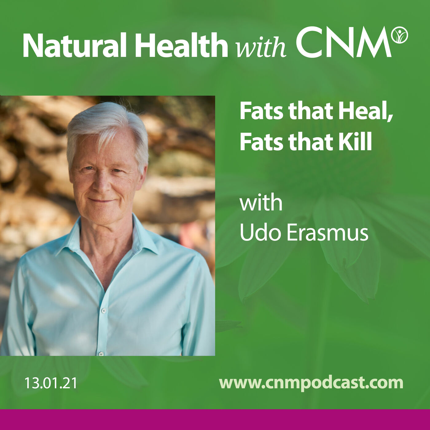 Fats that Heal, Fats that Kill with Udo Erasmus