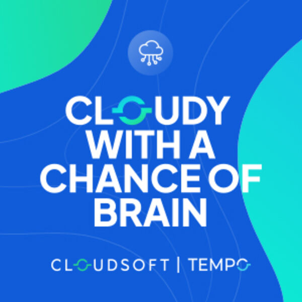 Cloudy With A Chance of Brain - Bringing the Cloud Down to Earth Podcast Artwork Image