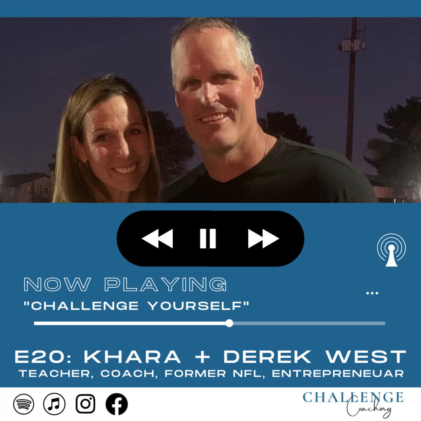E20: Khara + Derek West: Teacher, Coach, former NFL player & Entrepreneur