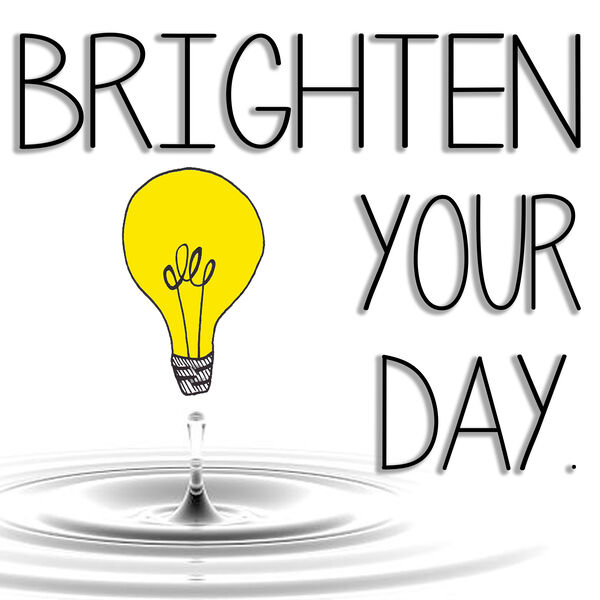 Brighten Your Day Podcast Artwork Image