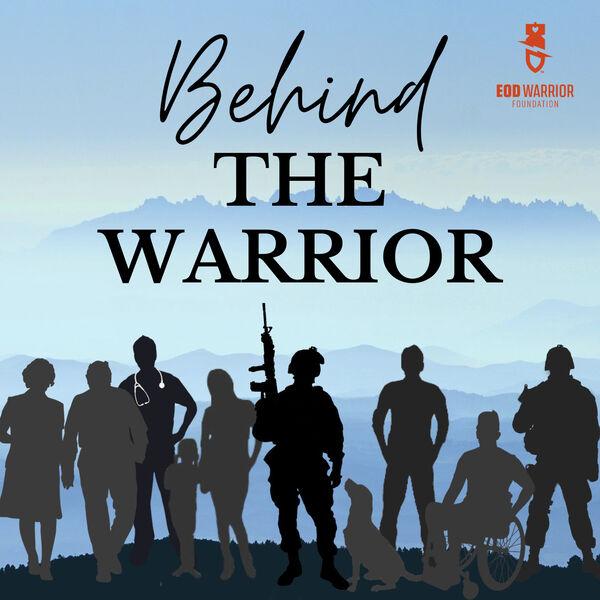 Behind the Warrior  Podcast Artwork Image