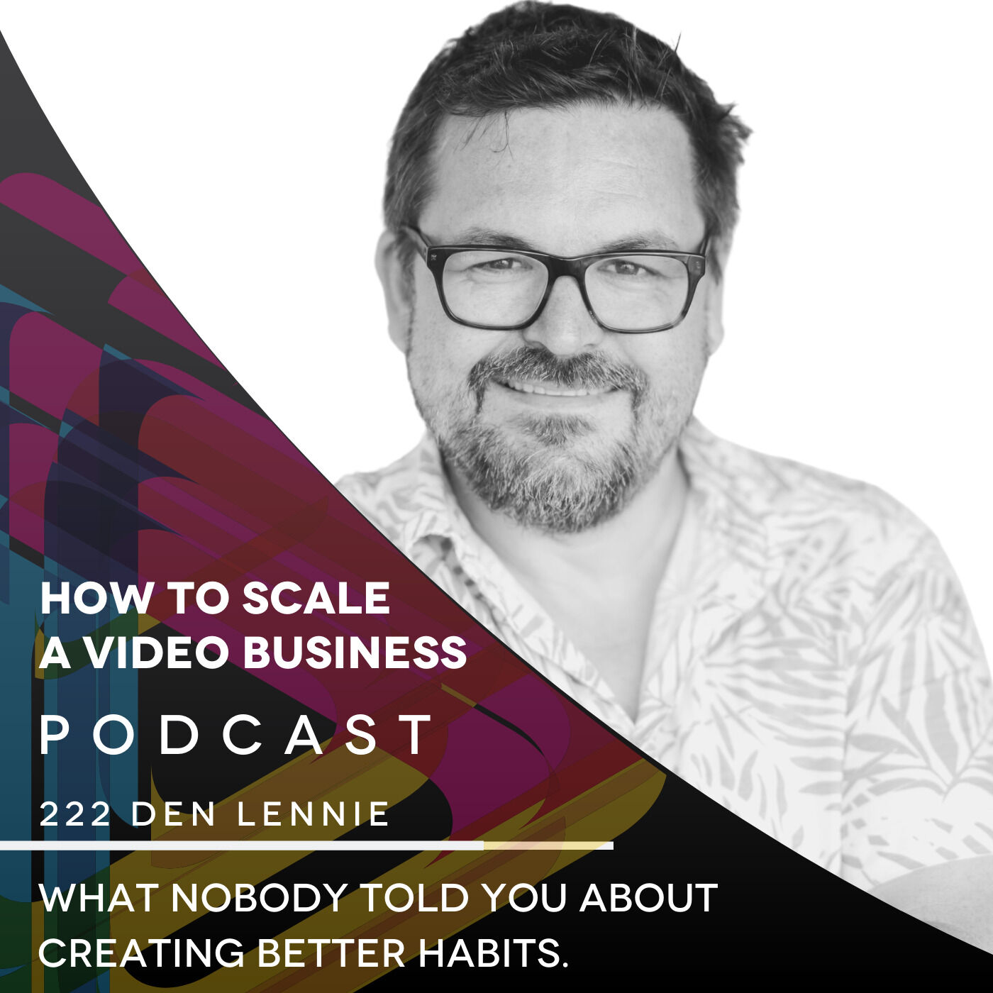 What nobody told you about creating better habits. EP #222 - Den Lennie
