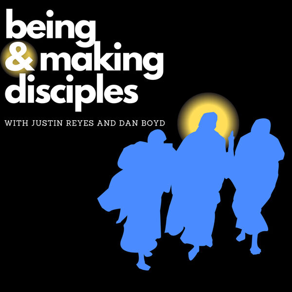 Being and Making Disciples: A Catholic podcast about fruitful ministry. Podcast Artwork Image