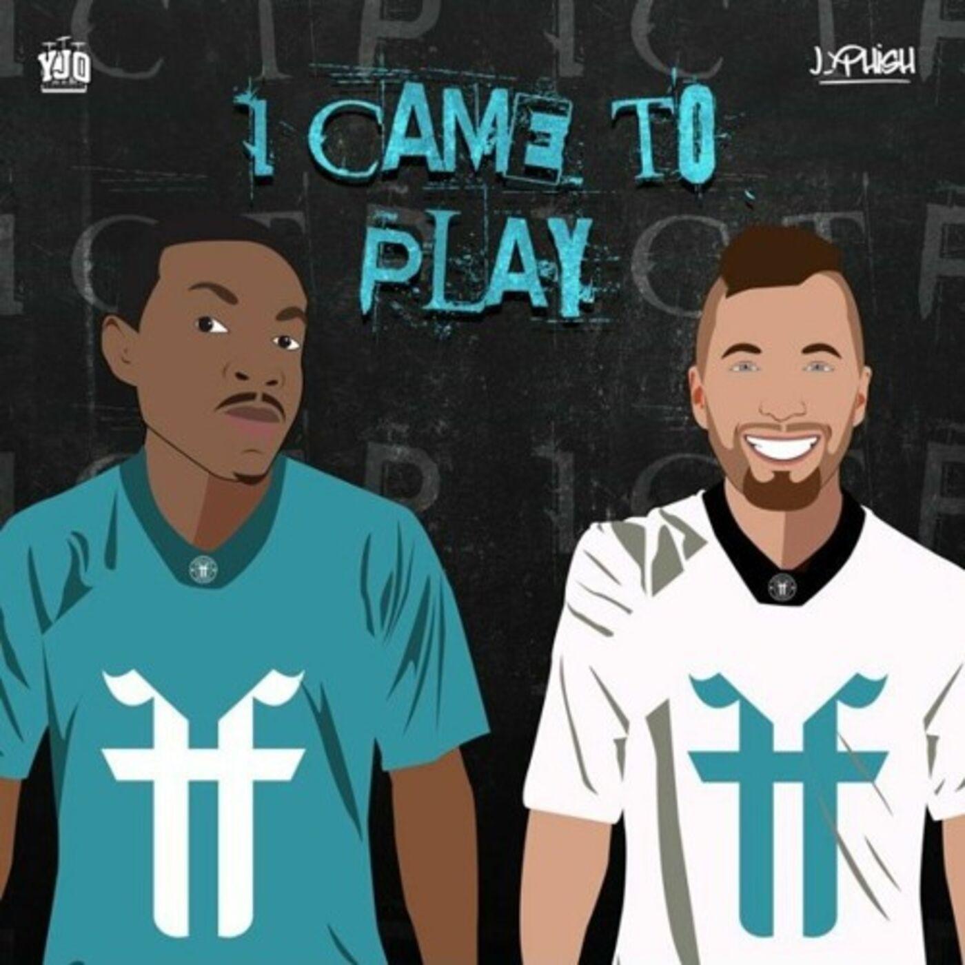 I Came To Play - J-Phish (ft). YJO