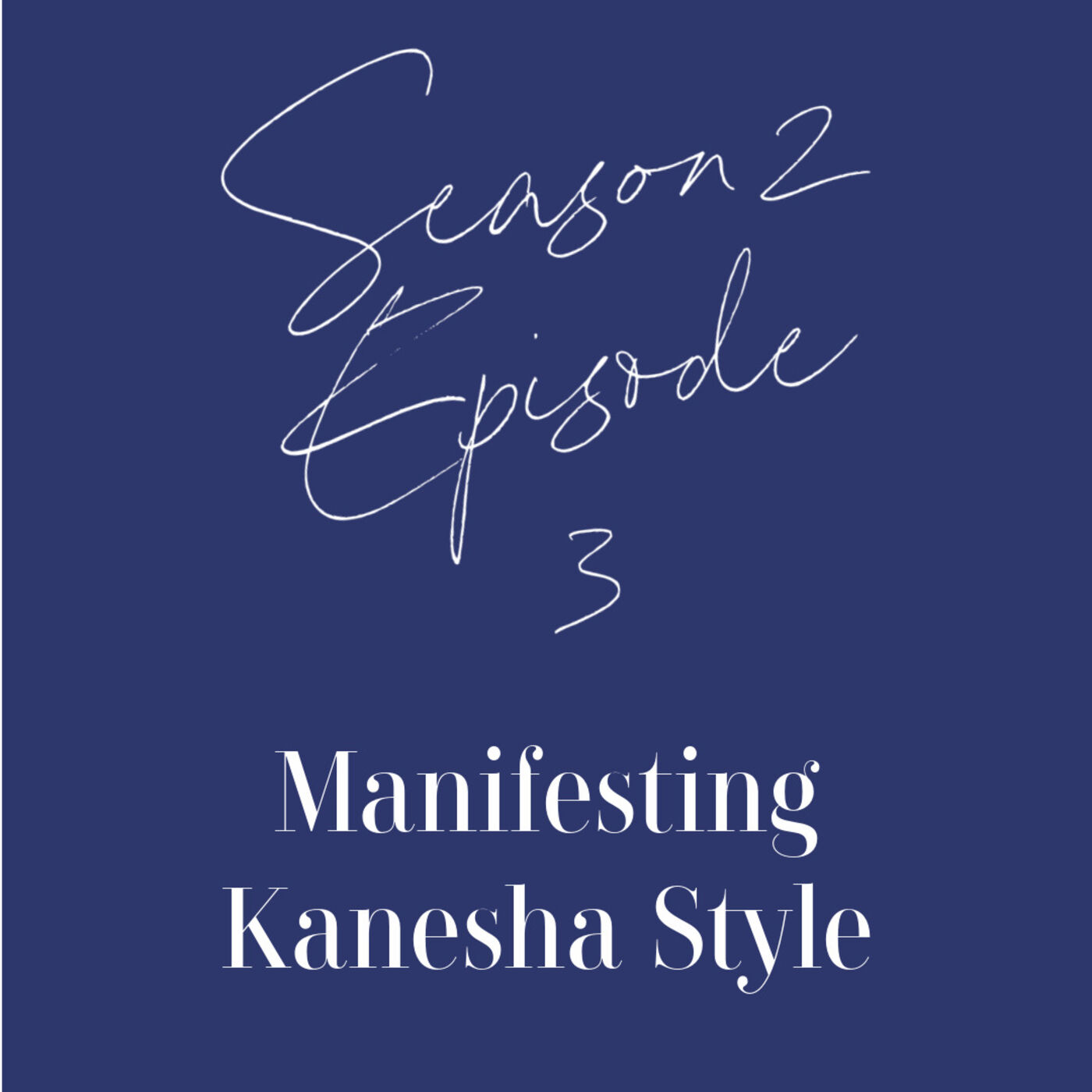 Season 2 / Episode 3: Learn to Manifest Kanesha Style