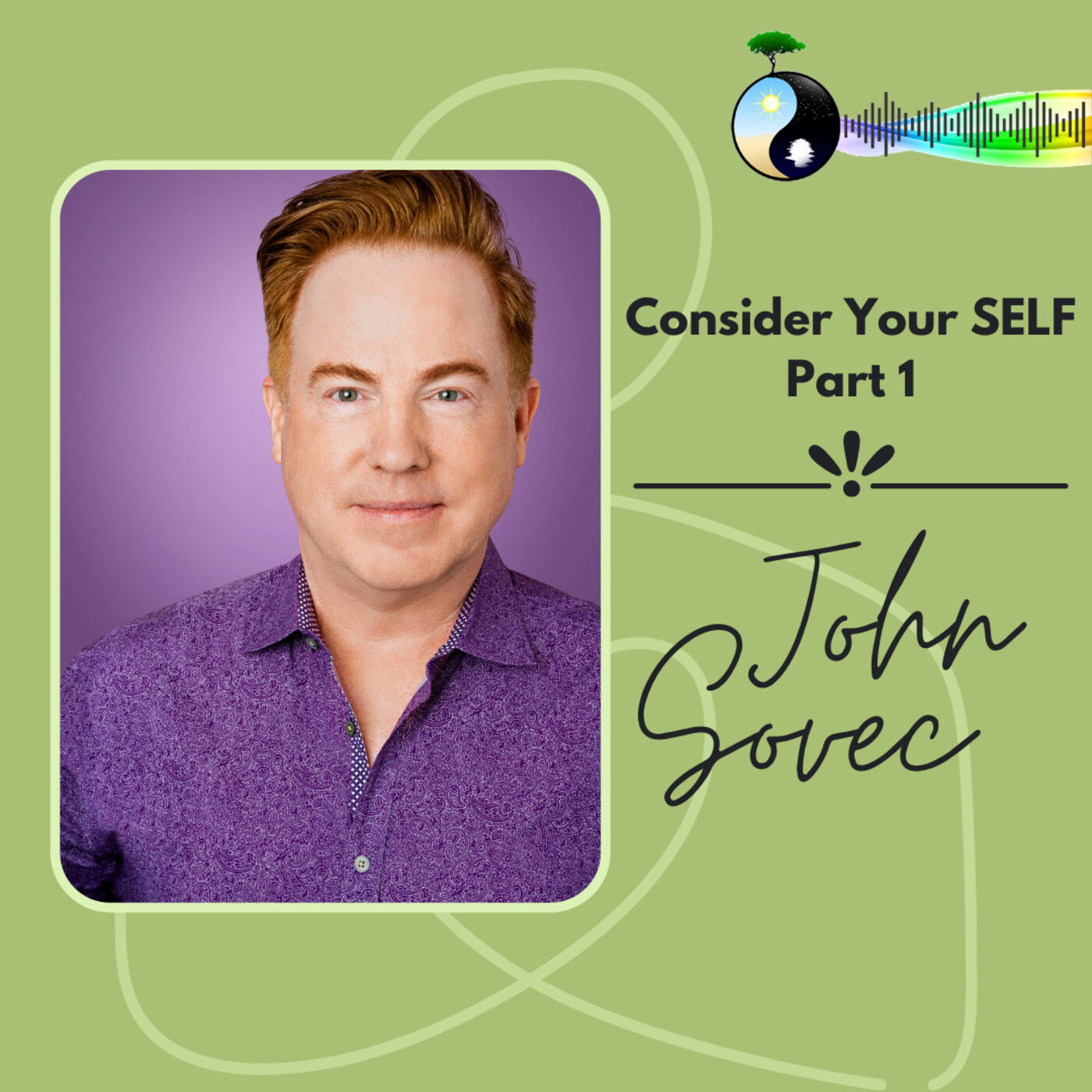 Consider Your SELF with John Sovec