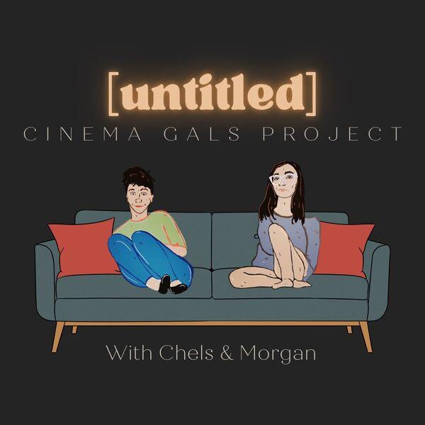 Untitled Cinema Gals Project Podcast Artwork Image