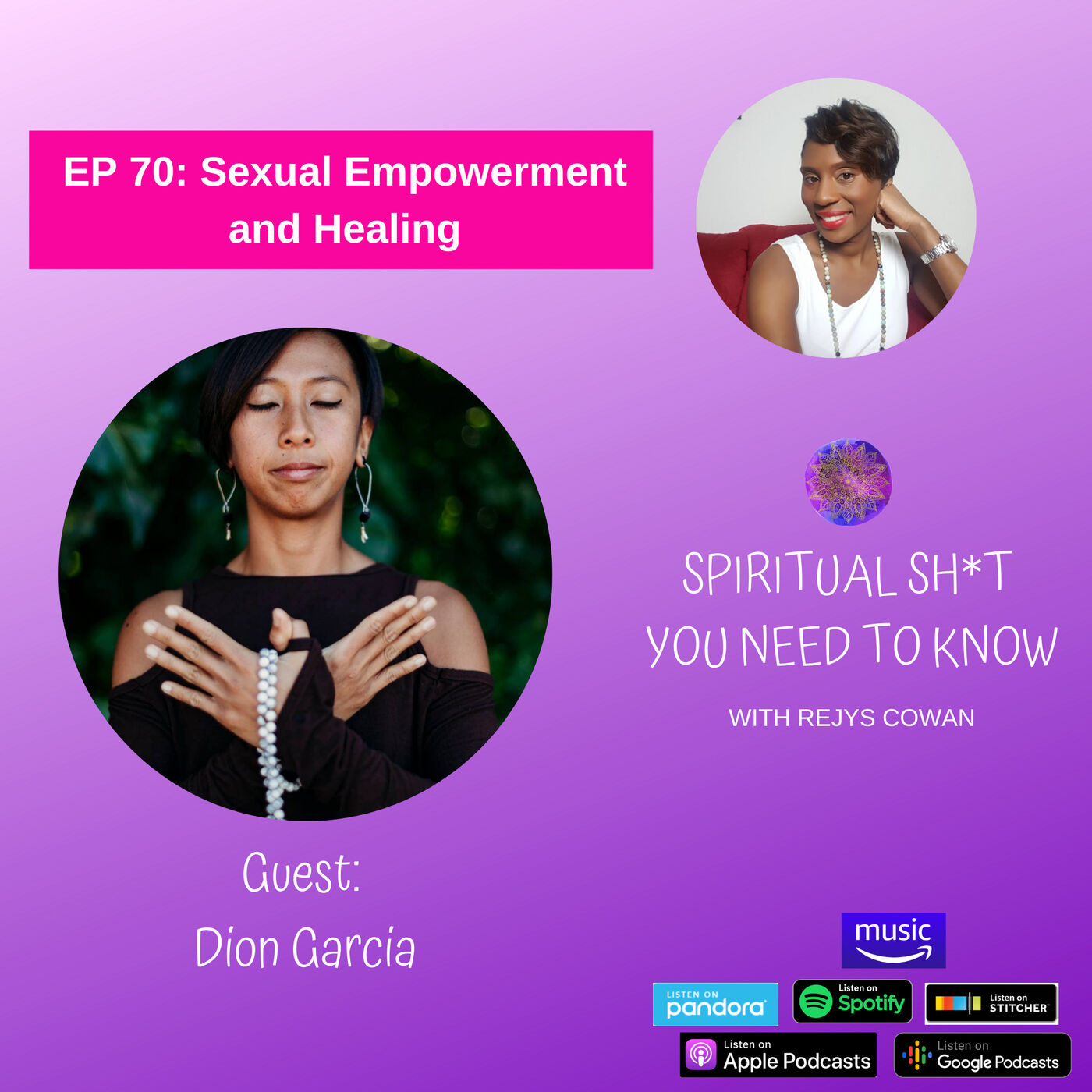 070: Sexual Empowerment and Healing with Dion Garcia