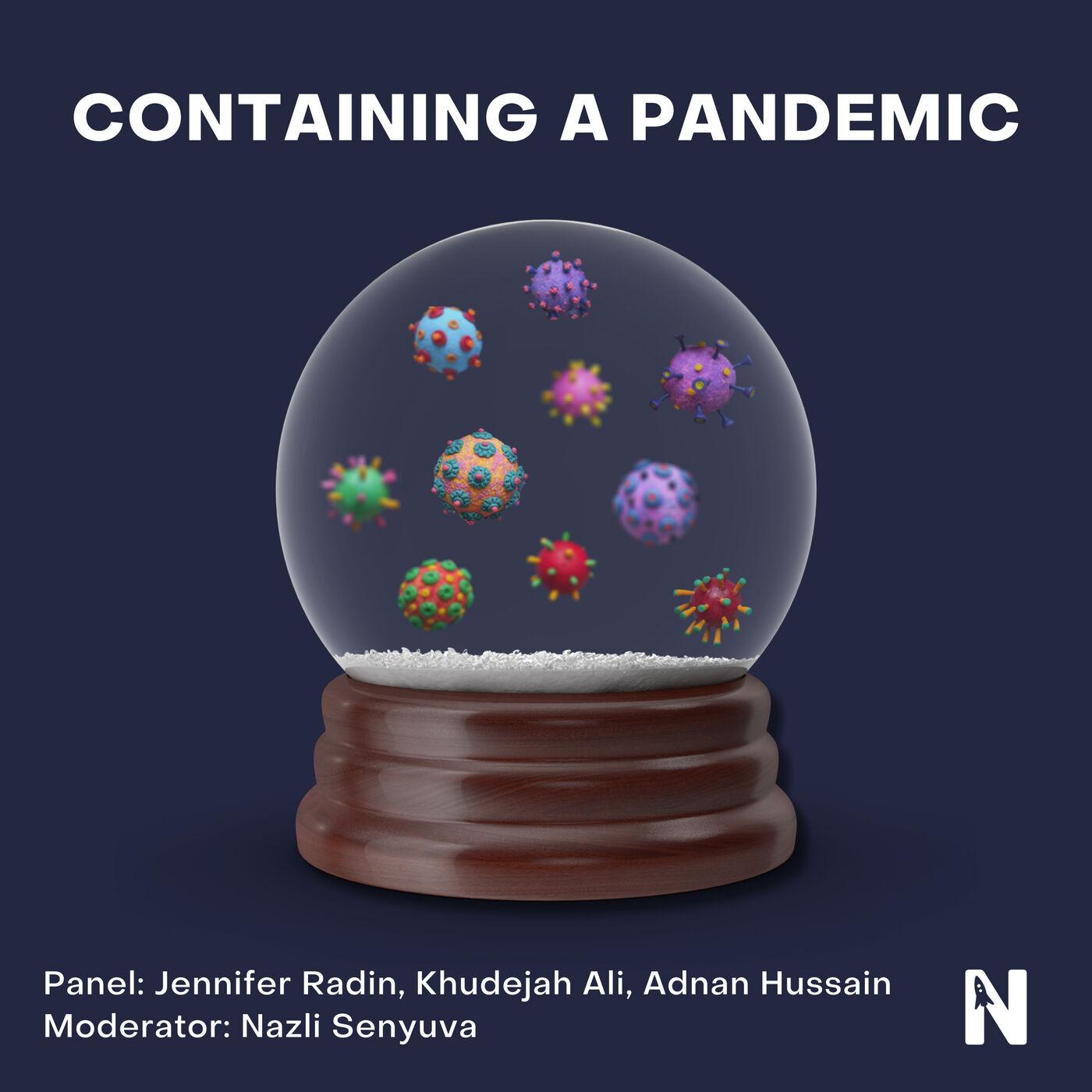 Containing a Pandemic   Jennifer Radin, Khudejah Ali, Adnan Hussain, Nazli Senyuva