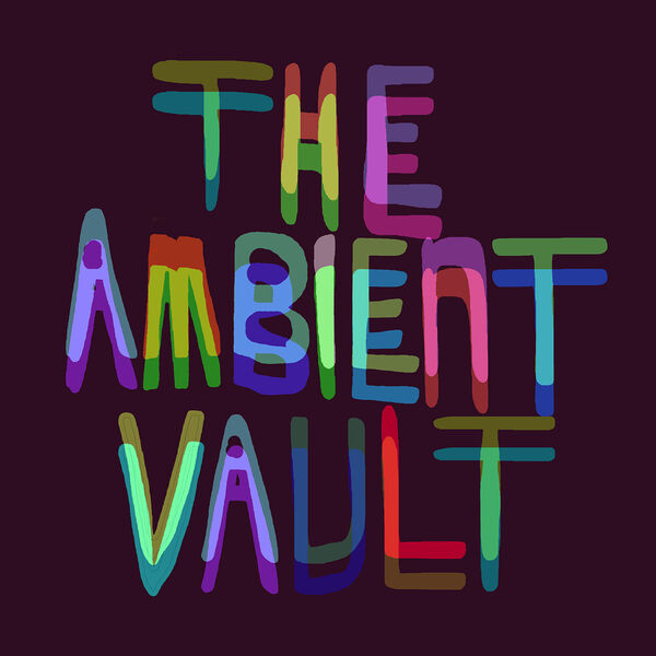The Ambient Vault  Podcast Artwork Image