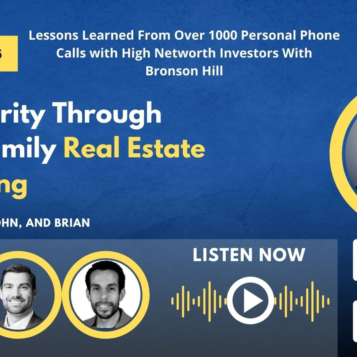 Lessons Learned From Over 1000 Personal Phone Calls with High Networth Investors with Bronson Hill