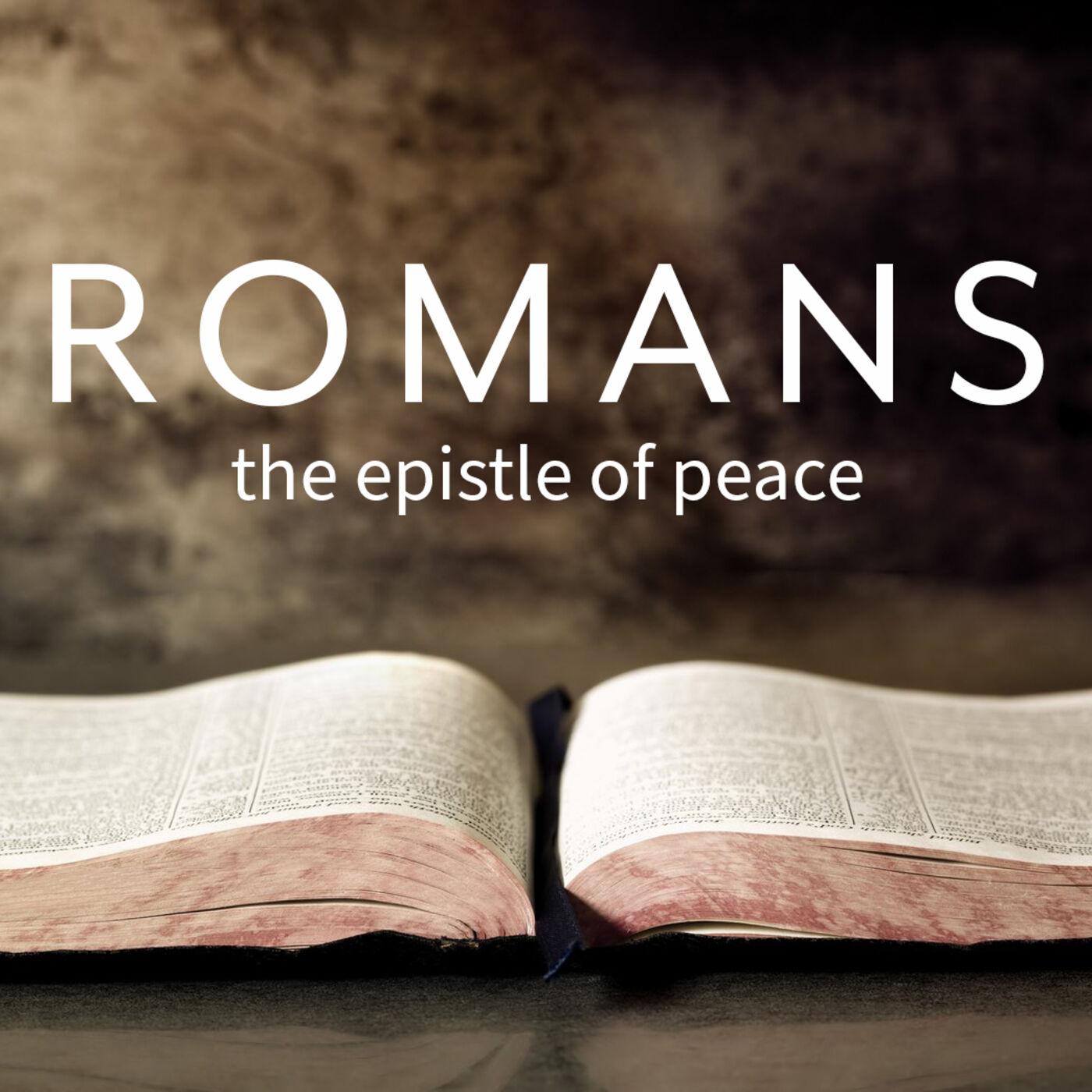 Romans: The Epistle of Peace (part 3)
