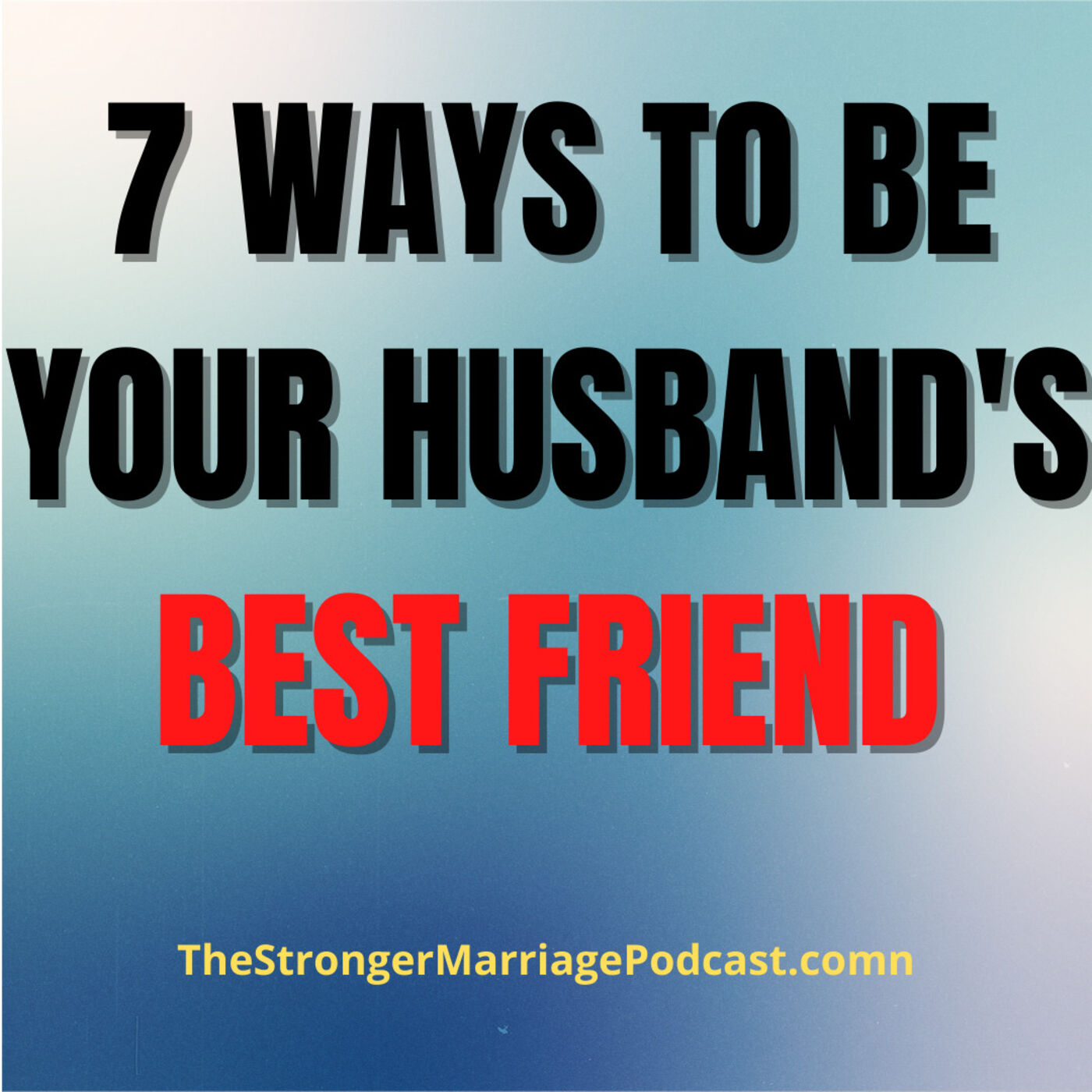 7 Ways To Be Your HUSBAND'S Best Friend