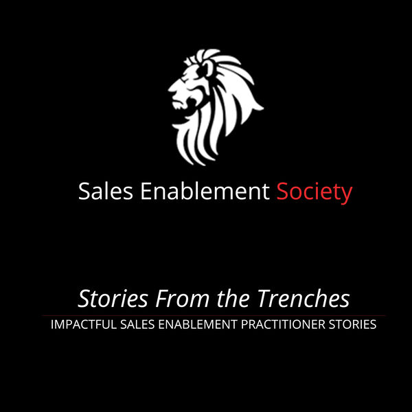 Sales Enablement Society - Stories From The Trenches Podcast Artwork Image