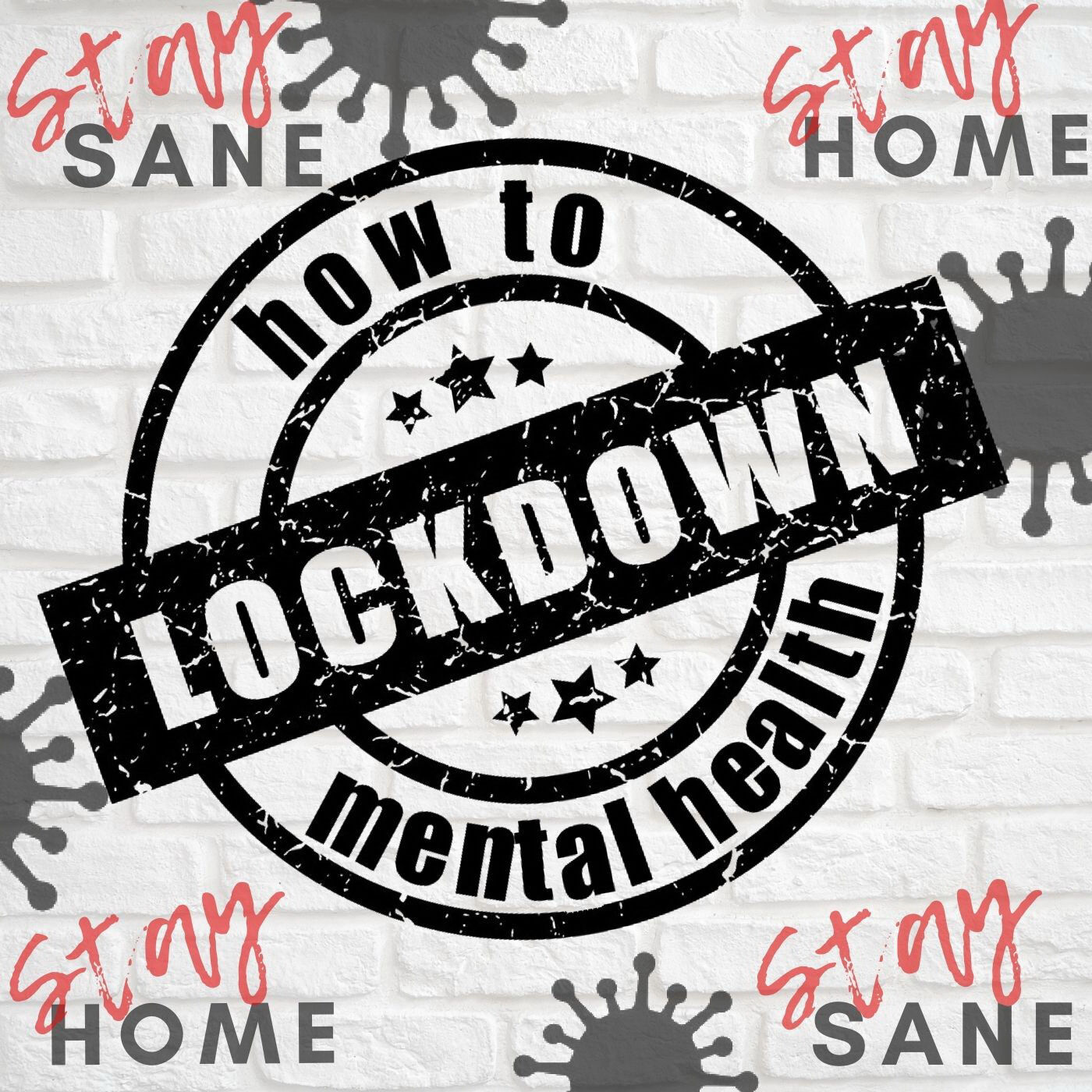 How to Mental Health - Lockdown Edition