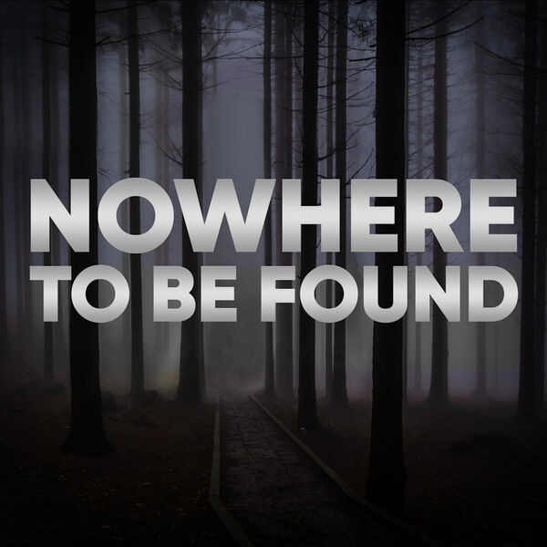 Nowhere to be Found Podcast Artwork Image