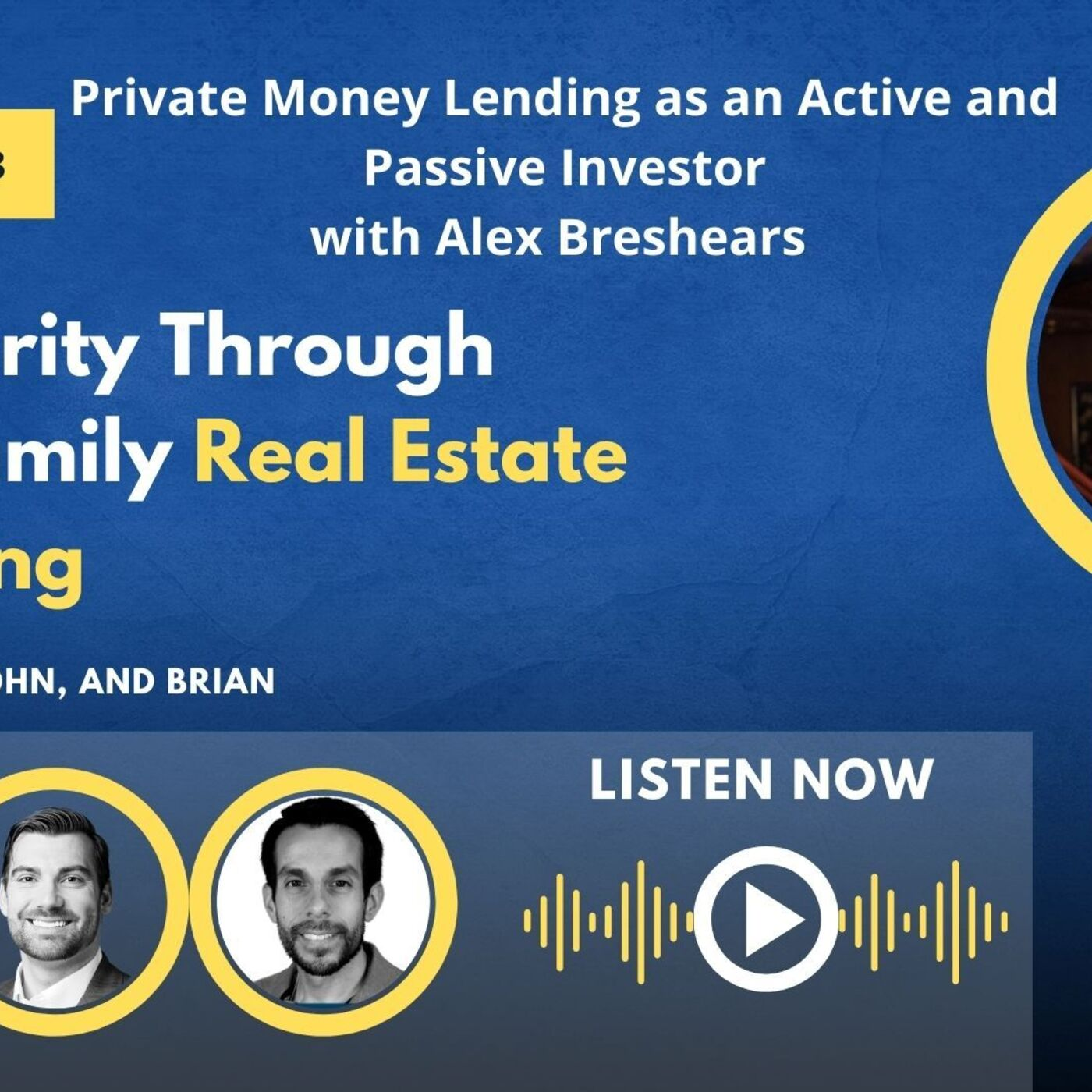 Private Money Lending as an Active and Passive Investor with Alex Breshears