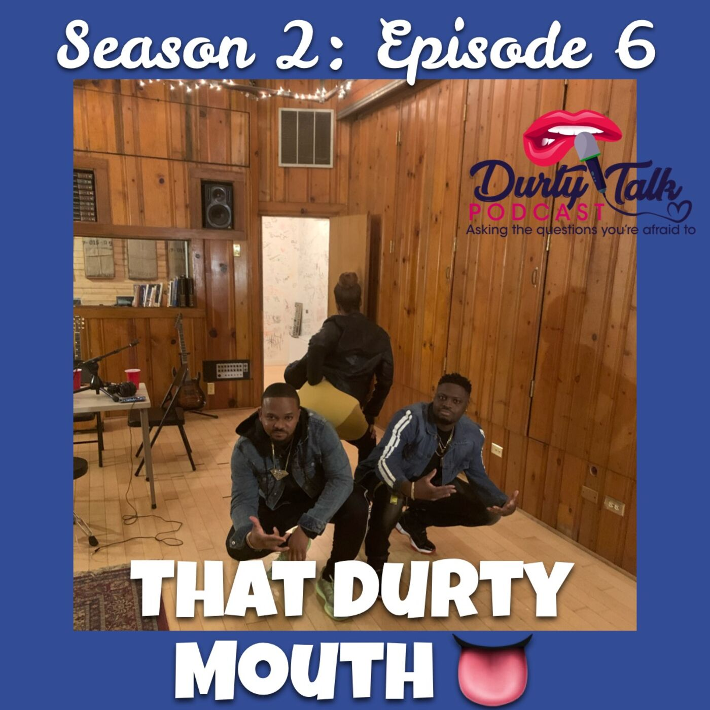 That Durty Mouth- S2:E6