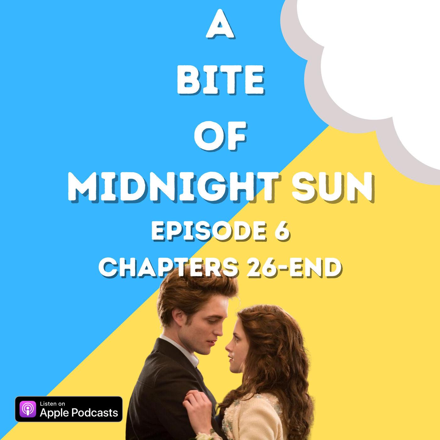 Midnight Sun,' Ch. 26-END | Twilight Saga