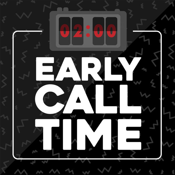 Early Call Time Podcast Artwork Image