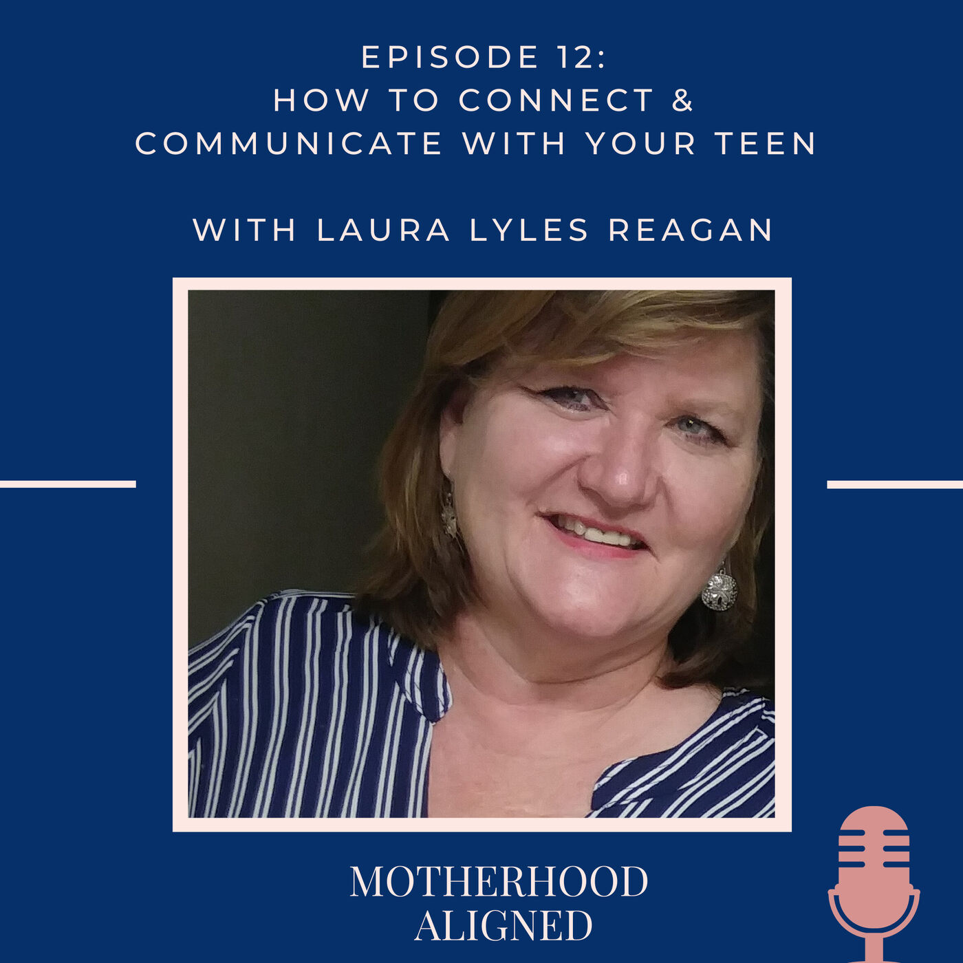 How to Connect & Communicate with your Teen with Laura Lyles Reagan