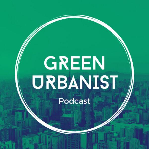 The Green Urbanist  Podcast Artwork Image