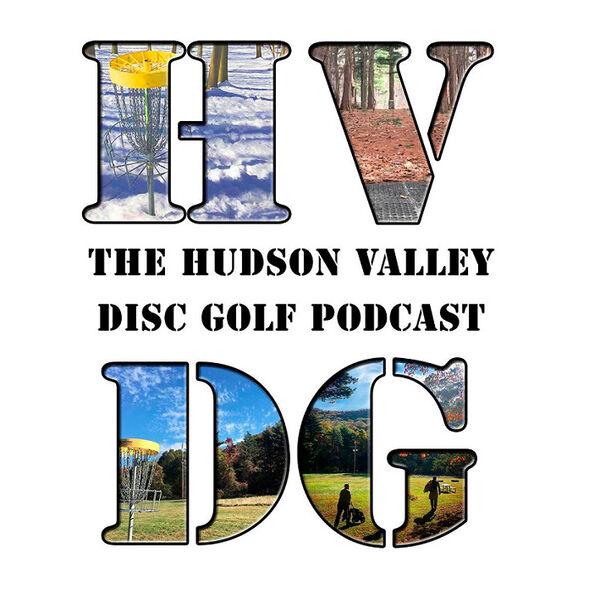The Hudson Valley Disc Golf Podcast Podcast Artwork Image