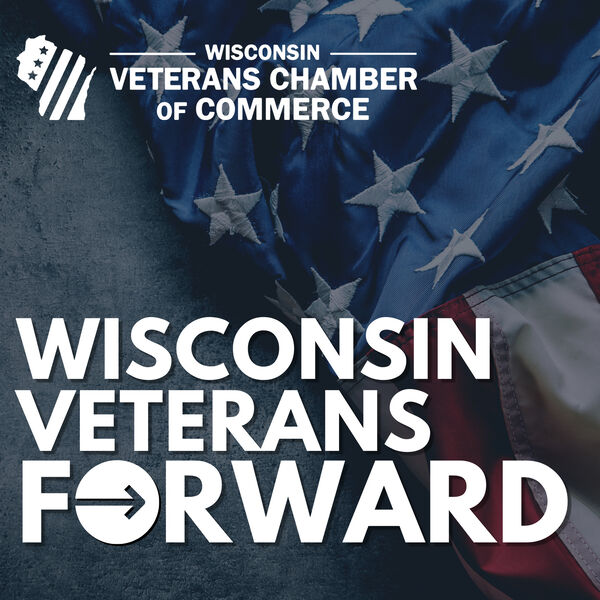 Wisconsin Veterans Forward Podcast Artwork Image