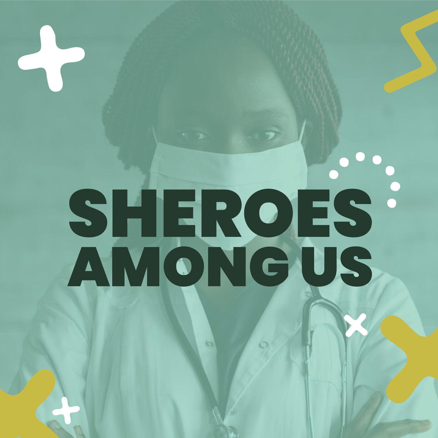 Ep 6 | Sheroes Among Us