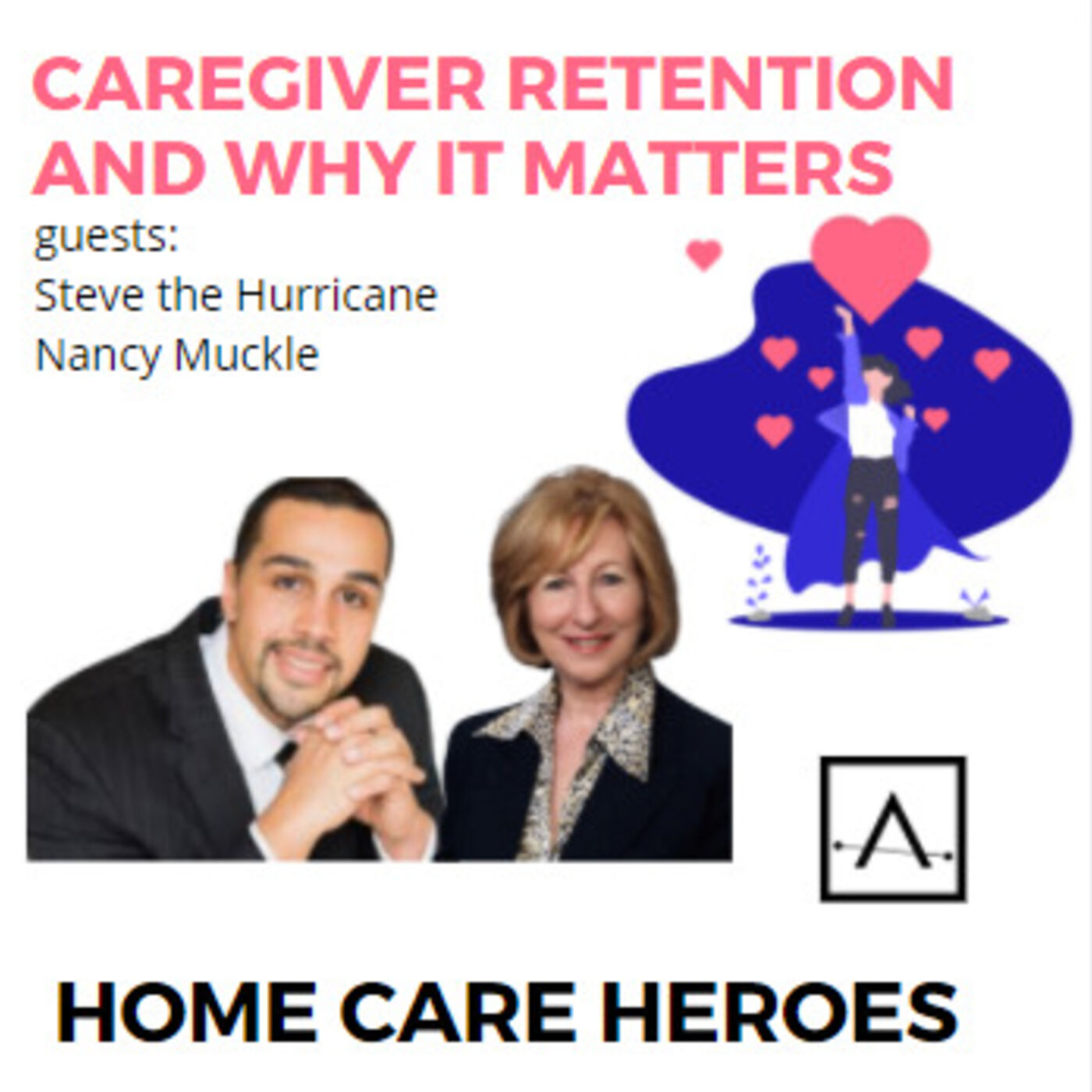 Caregiver Retention and Why it Matters (with Steve the Hurricane and Nancy Muckle) Rebroadcast