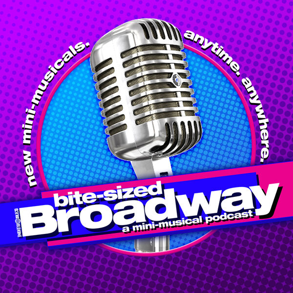 Bite-Sized Broadway: A Mini-Musical Podcast Podcast Artwork Image