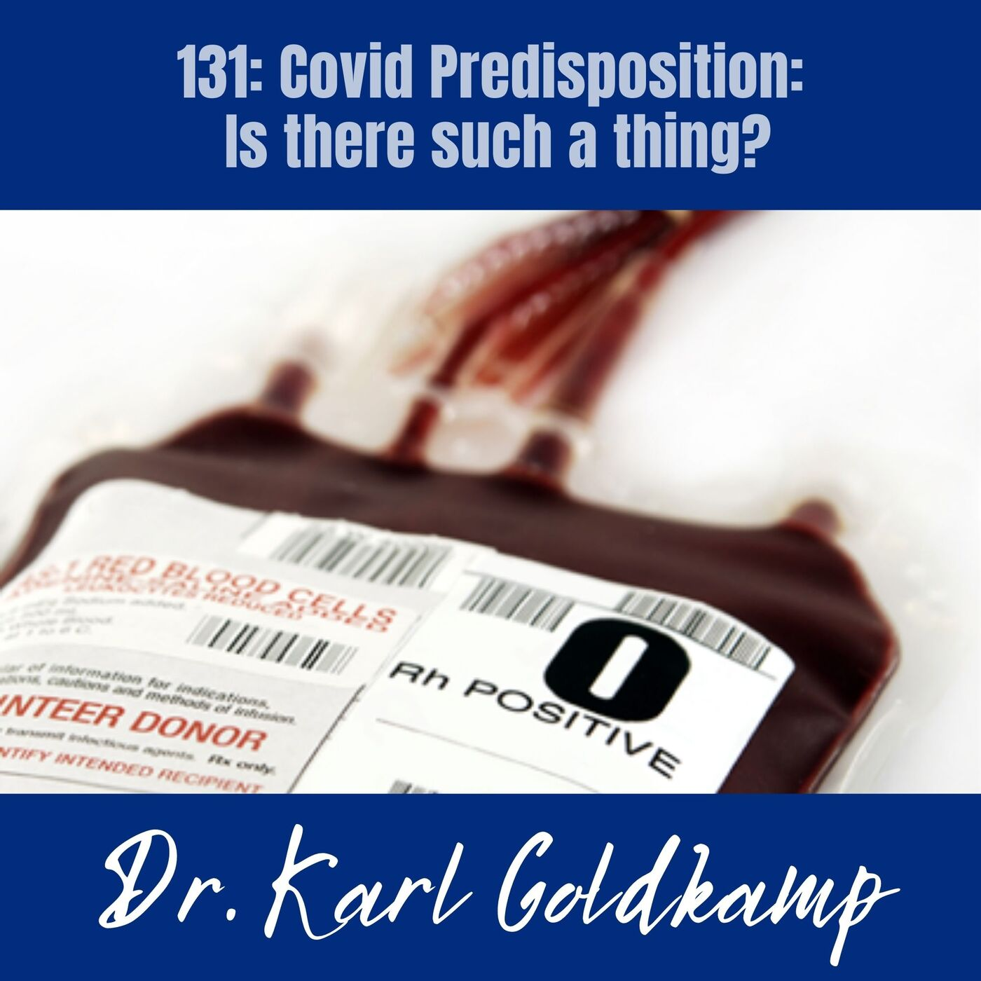 131: Covid Predisposition: Is There Such a Thing?