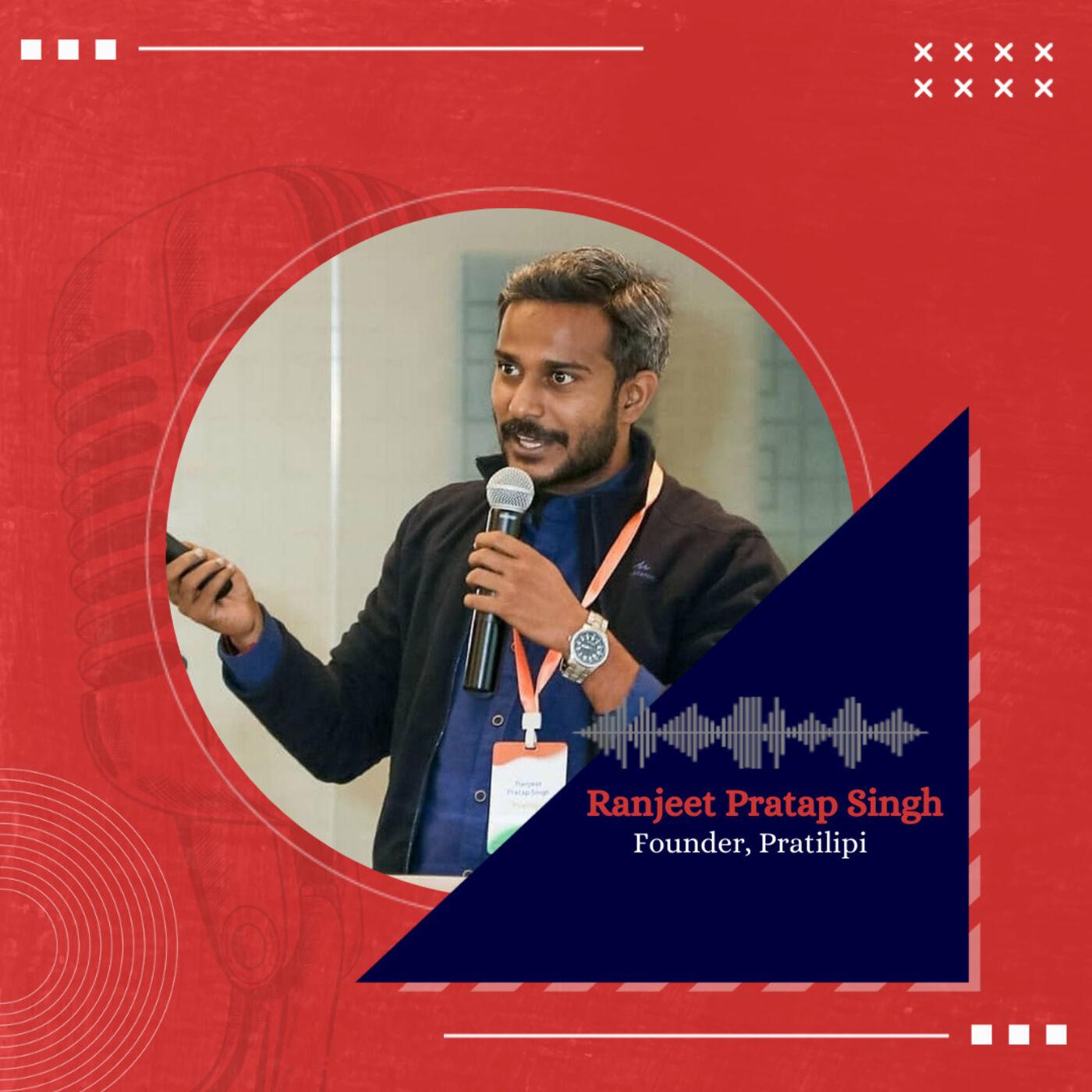 Ranjeet Pratap Singh on the story & culture of Pratilipi, India's largest vernacular storytelling platform