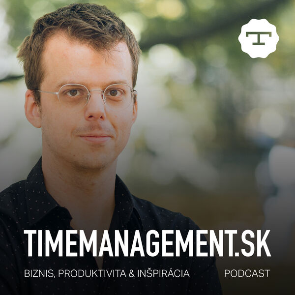 TimeManagement.sk Podcast: Biznis, Produktivita &Inšpirácia Podcast Artwork Image