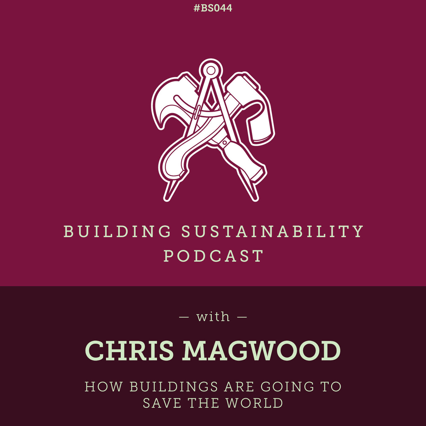 How Buildings can Save the World - Chris Magwood - BS044