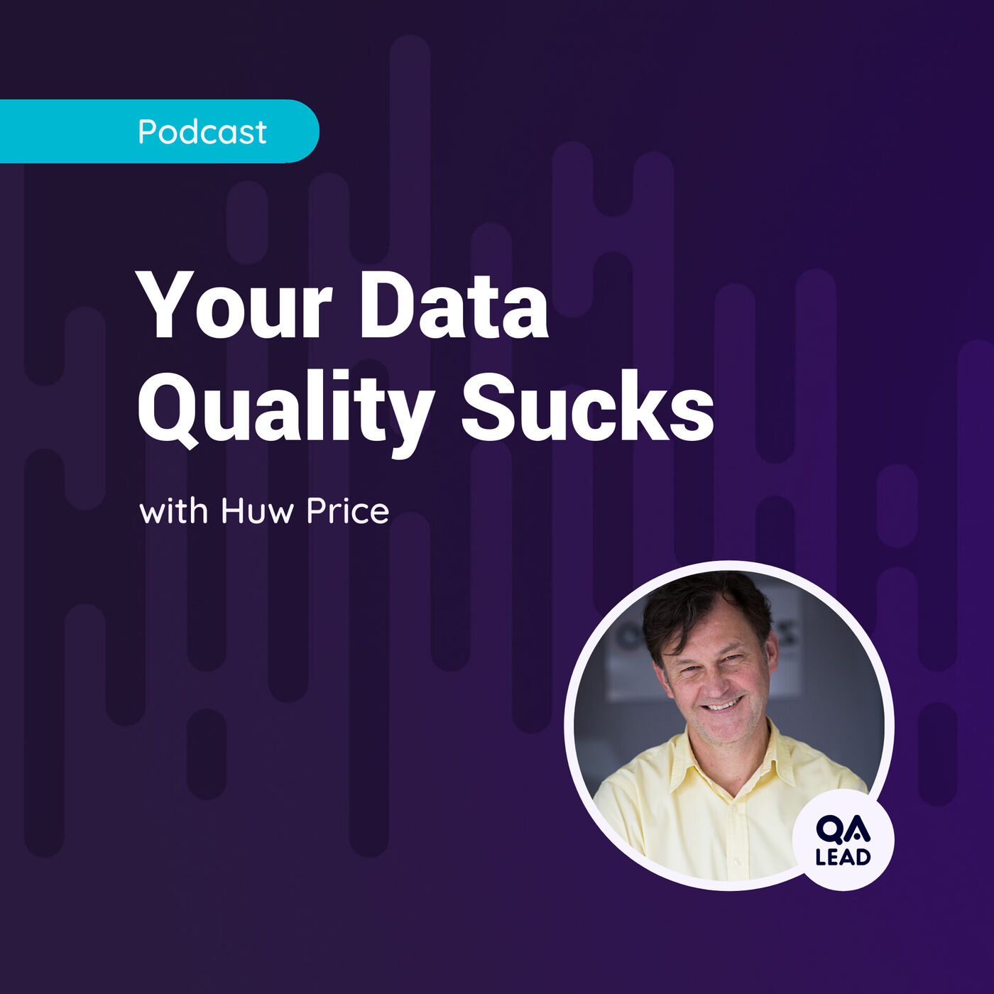 Your Data Quality Sucks (with Huw Price from Curiosity Software)