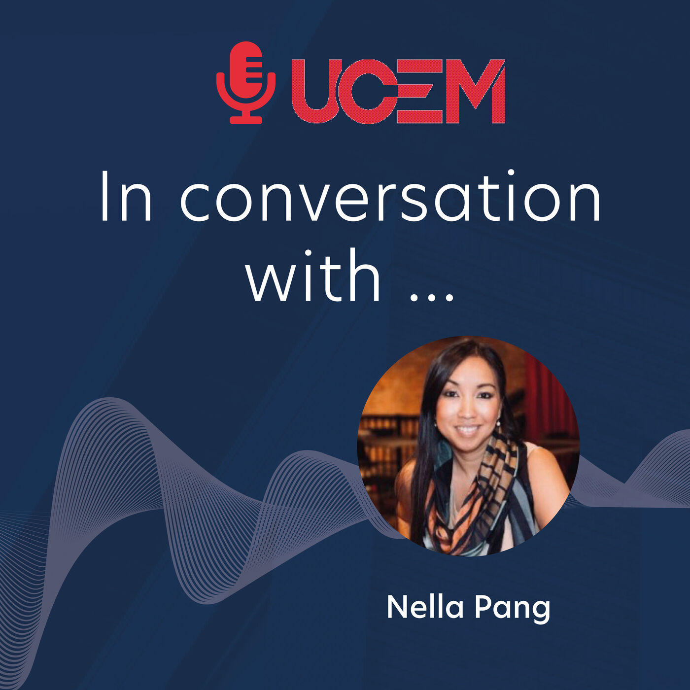 UCEM in conversation with... Nella Pang - Episode 8
