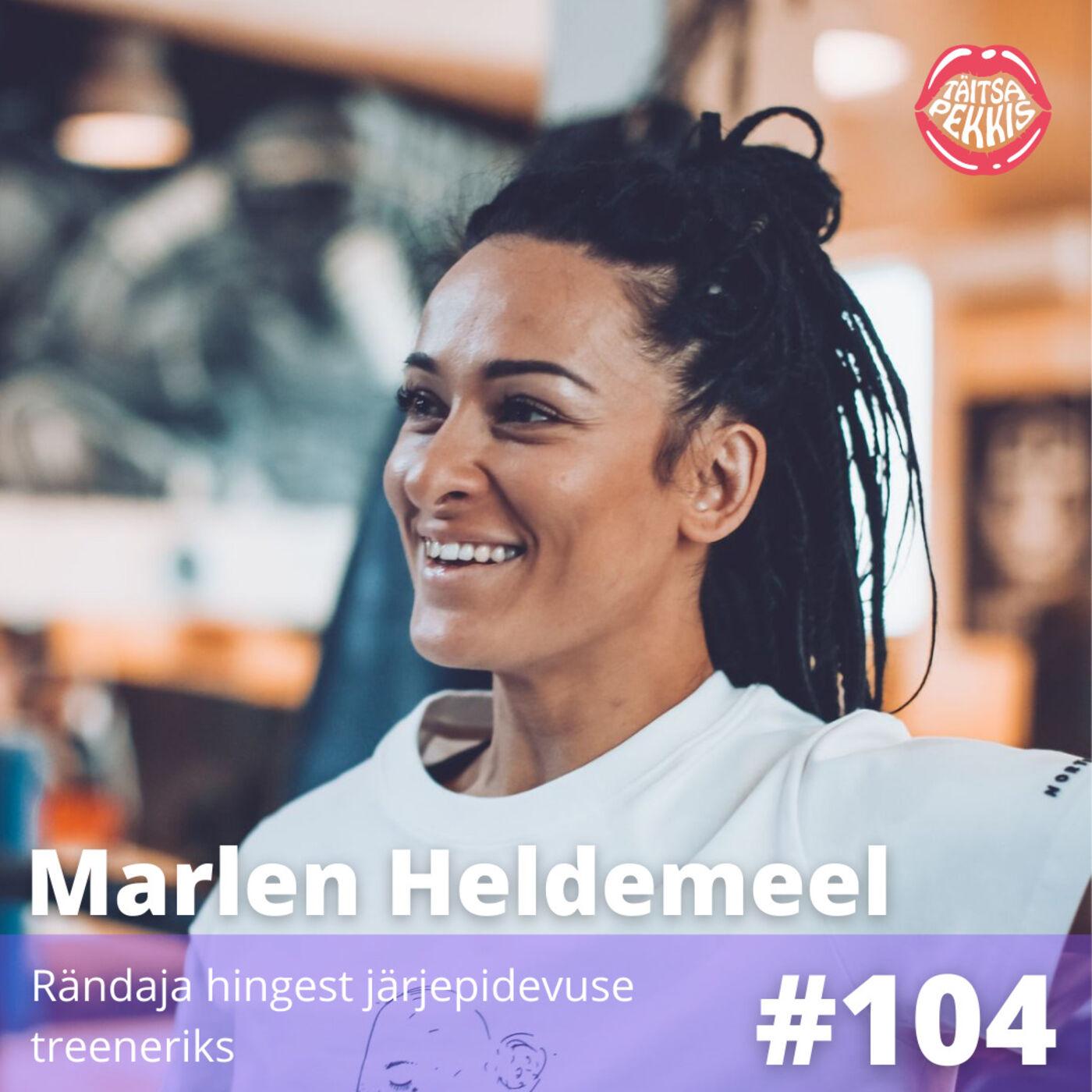 #104 - Marlen Heldemeel - Rändaja hingest järjepidevuse treeneriks