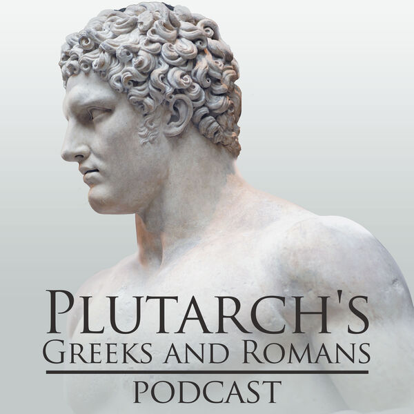 Plutarch's Greeks and Romans Podcast Podcast Artwork Image