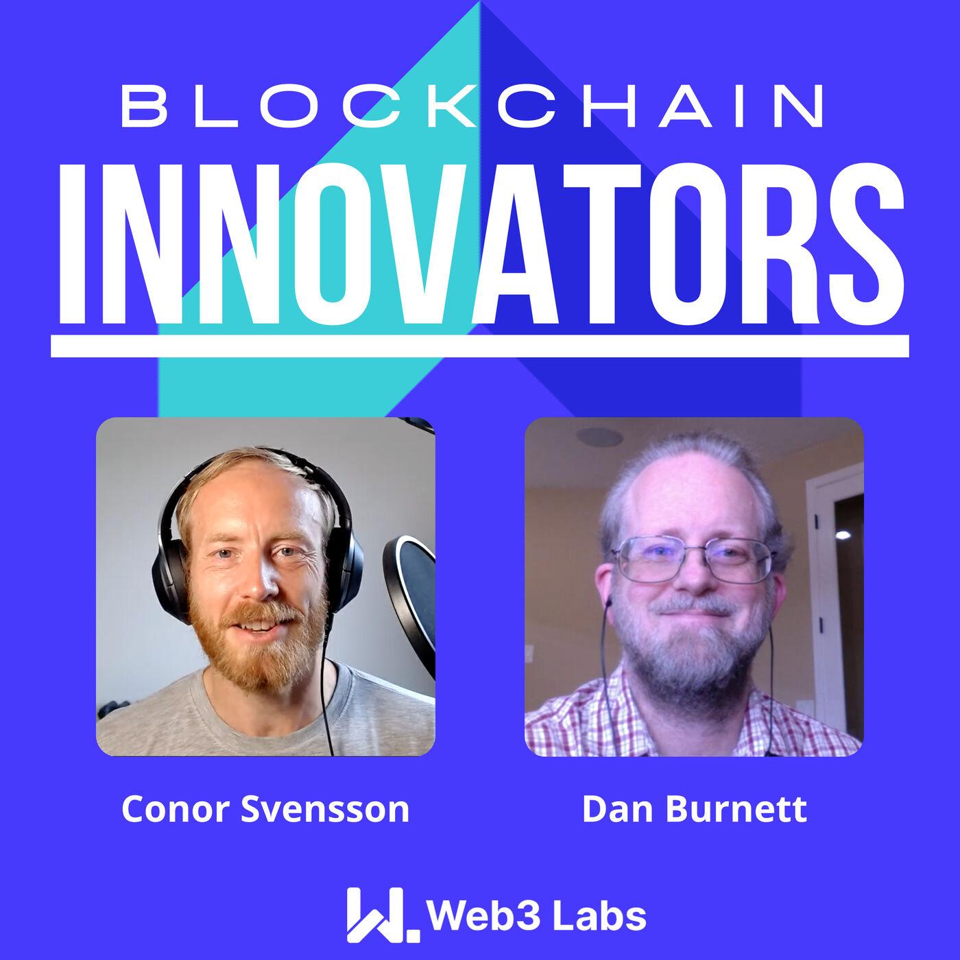 Blockchain Innovators - Conor Svensson and Dan Burnett