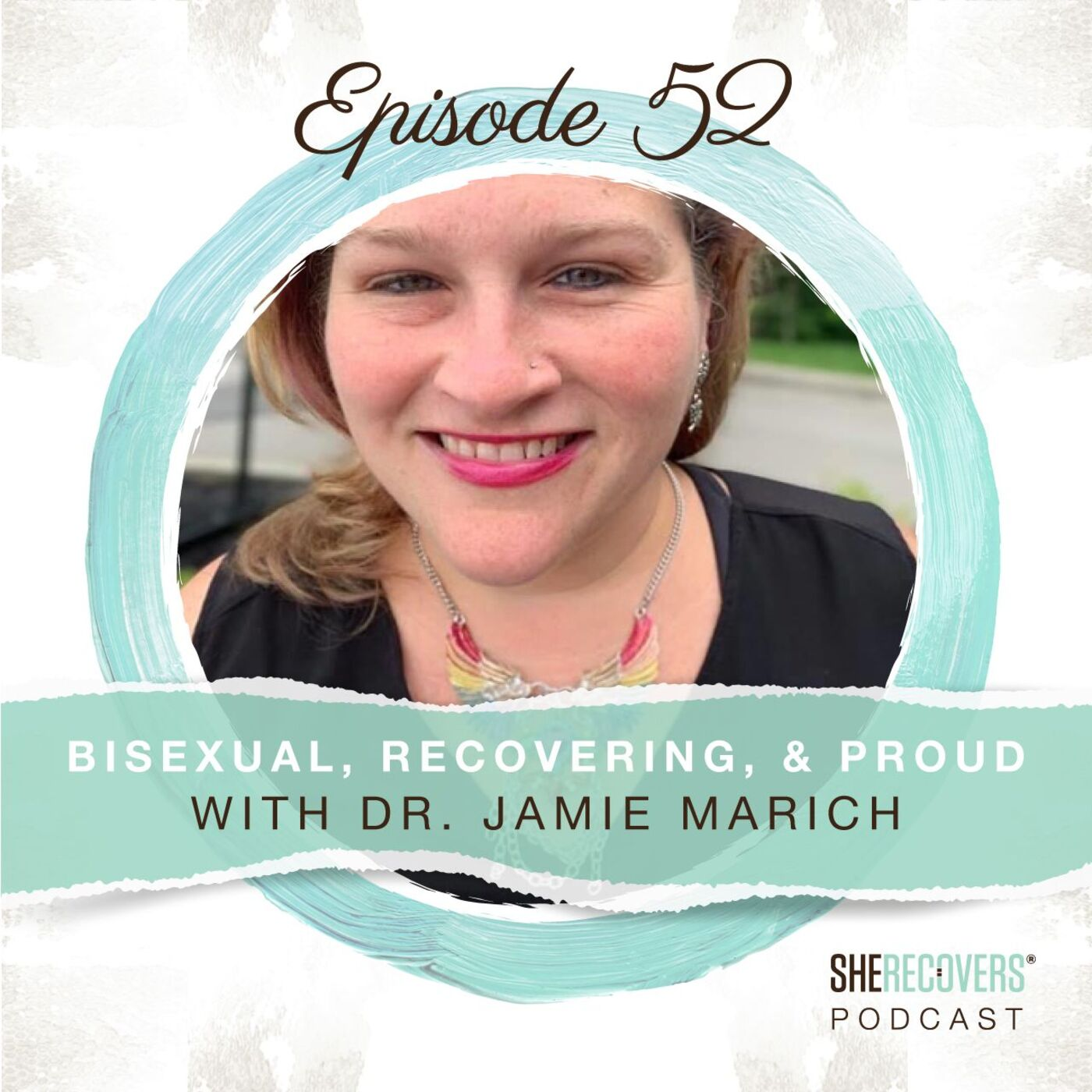 Episode 52: Bisexual, Recovering and Proud with Dr. Jamie Marich