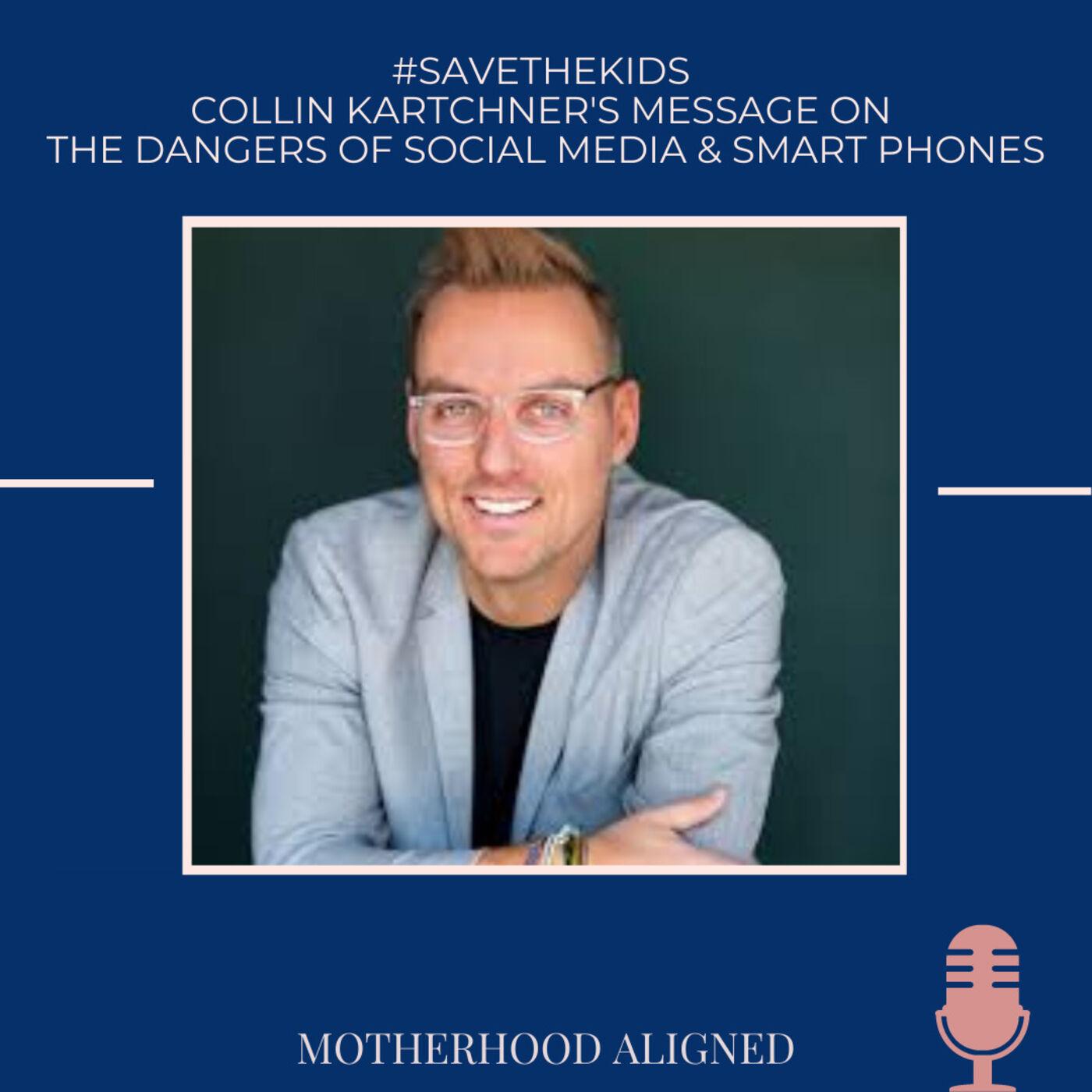 #SaveTheKids Collin Kartchner's Message on the Dangers of Social Media & Smart Phones