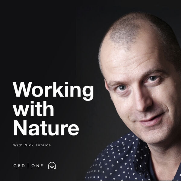CBD One: Working with Nature Podcast Artwork Image